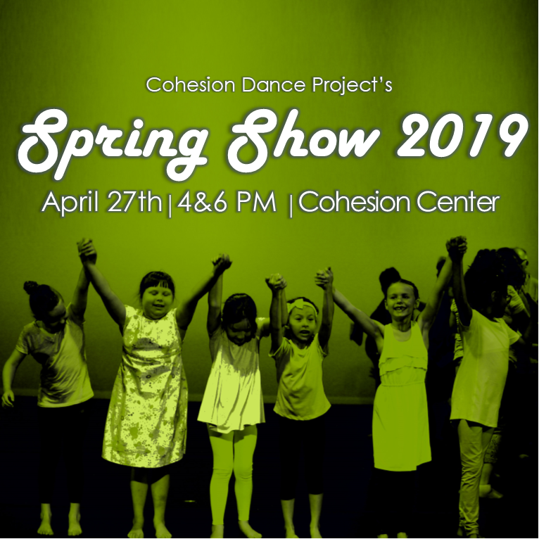 Six kids hold hands above their heads for a bow, text reads: Spring Show 2019, April 27th, 4 & 6 PM, Cohesion Center for Dance & the Arts
